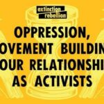 Oppression, Movemwnt Building & Our Relationships As Activists