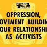 Oppression, Movement Building & Our Relationships As Activists